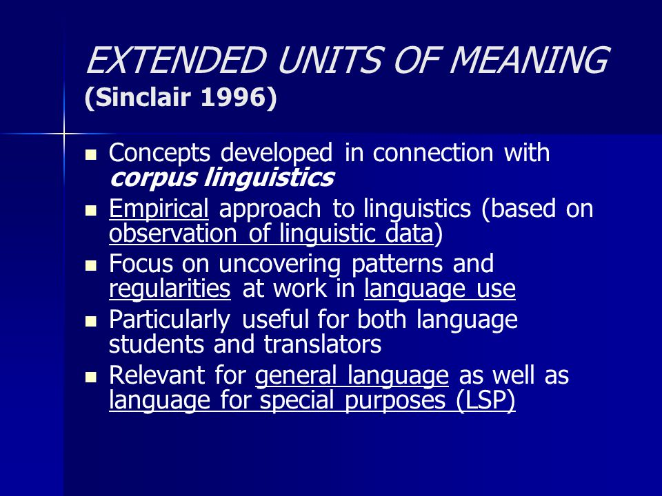 EXTENDED UNITS OF MEANING (Sinclair 1996)