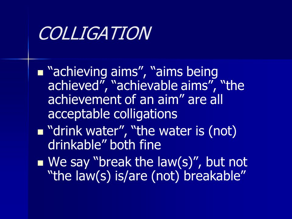 COLLIGATION achieving aims , aims being achieved , achievable aims , the achievement of an aim are all acceptable colligations.