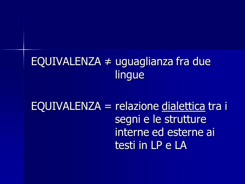 EQUIVALENZA ≠ uguaglianza fra due lingue