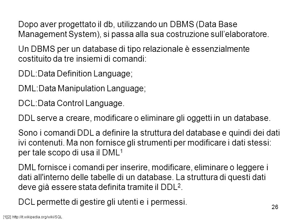 DDL:Data Definition Language; DML:Data Manipulation Language;
