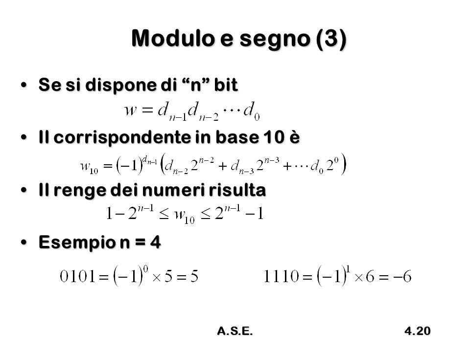 Modulo e segno (3) Se si dispone di n bit