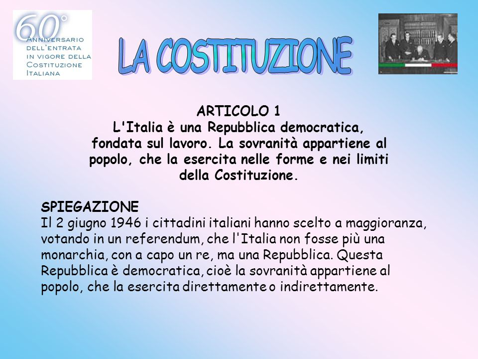 LA COSTITUZIONE ARTICOLO 1 L Italia è una Repubblica democratica,