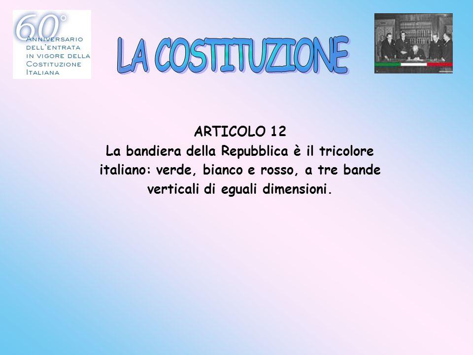 LA COSTITUZIONE ARTICOLO 12