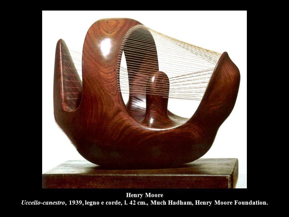 Henry Moore Uccello-canestro, 1939, legno e corde, l. 42 cm