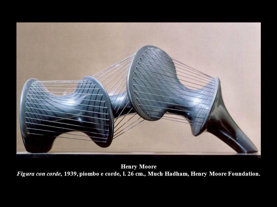Henry Moore Figura con corde, 1939, piombo e corde, l. 26 cm
