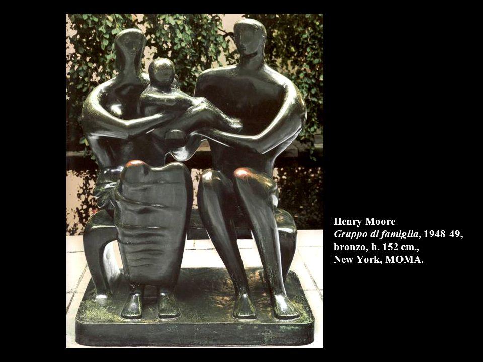Henry Moore Gruppo di famiglia, 1948-49, bronzo, h. 152 cm