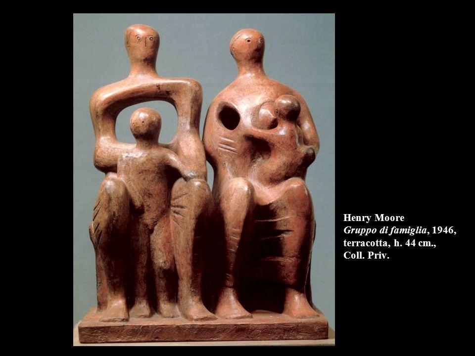 Henry Moore Gruppo di famiglia, 1946, terracotta, h. 44 cm. , Coll