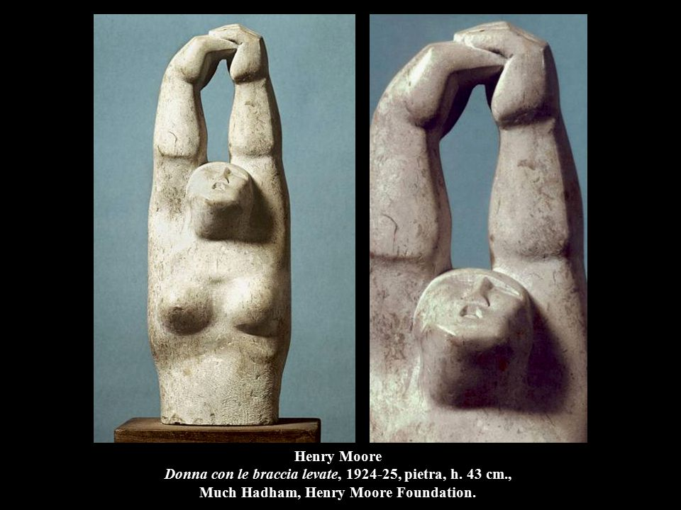 Henry Moore Donna con le braccia levate, 1924-25, pietra, h. 43 cm