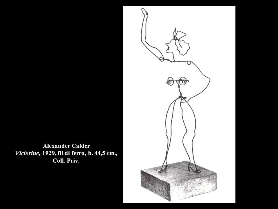 Alexander Calder Victorine, 1929, fil di ferro, h. 44,5 cm. , Coll