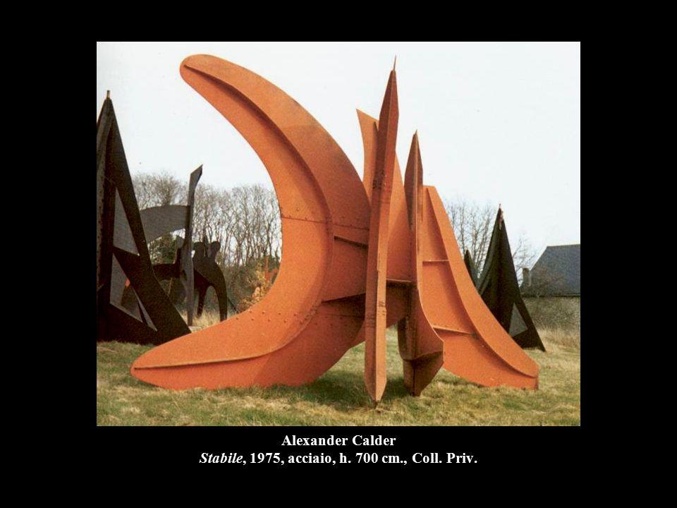 Alexander Calder Stabile, 1975, acciaio, h. 700 cm., Coll. Priv.