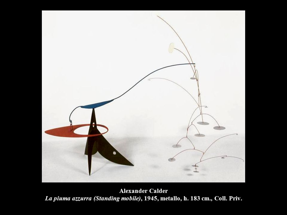 Alexander Calder La piuma azzurra (Standing mobile), 1945, metallo, h