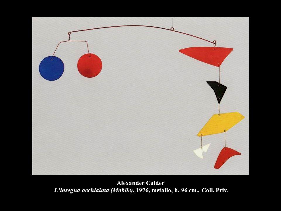 Alexander Calder L'insegna occhialuta (Mobile), 1976, metallo, h. 96 cm., Coll. Priv.