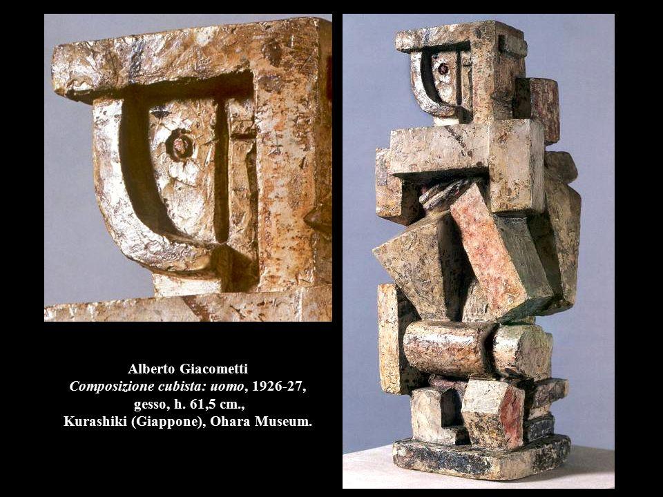 Alberto Giacometti Composizione cubista: uomo, 1926-27, gesso, h
