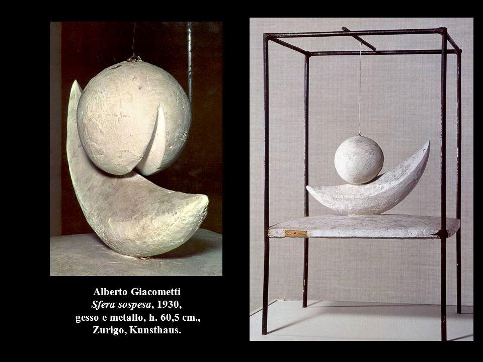 Alberto Giacometti Sfera sospesa, 1930, gesso e metallo, h. 60,5 cm