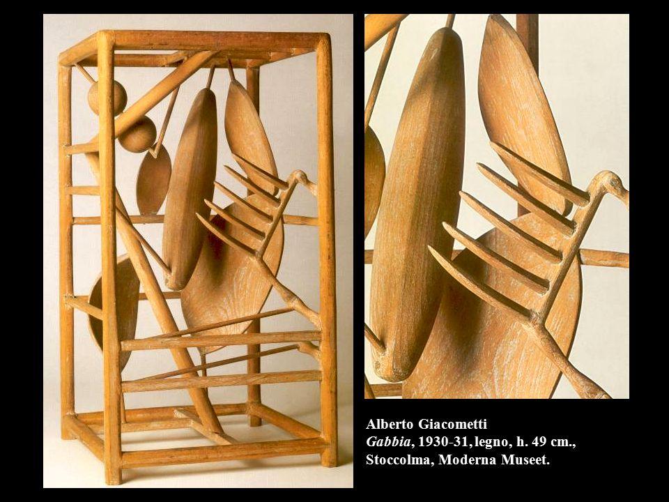 Alberto Giacometti Gabbia, 1930-31, legno, h. 49 cm
