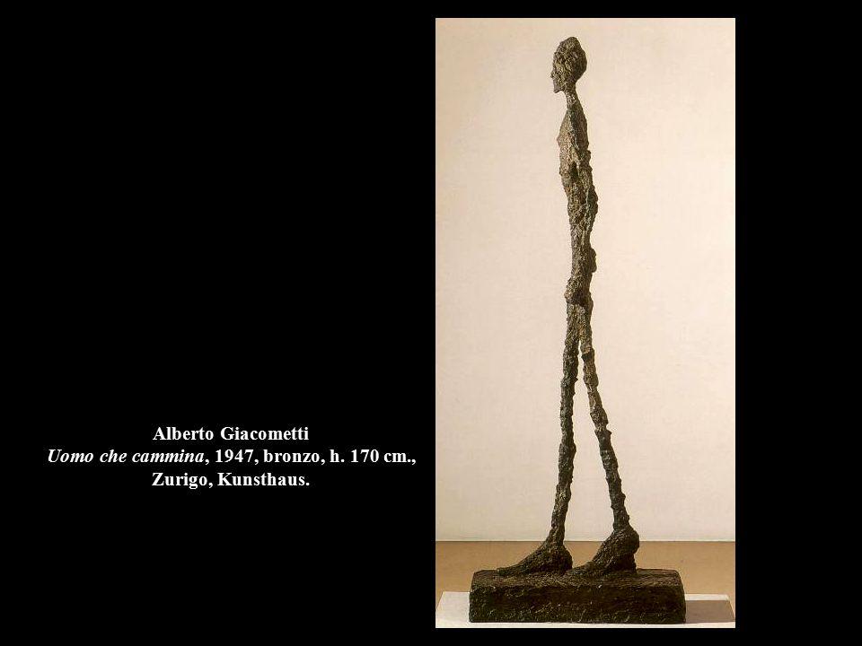 Alberto Giacometti Uomo che cammina, 1947, bronzo, h. 170 cm