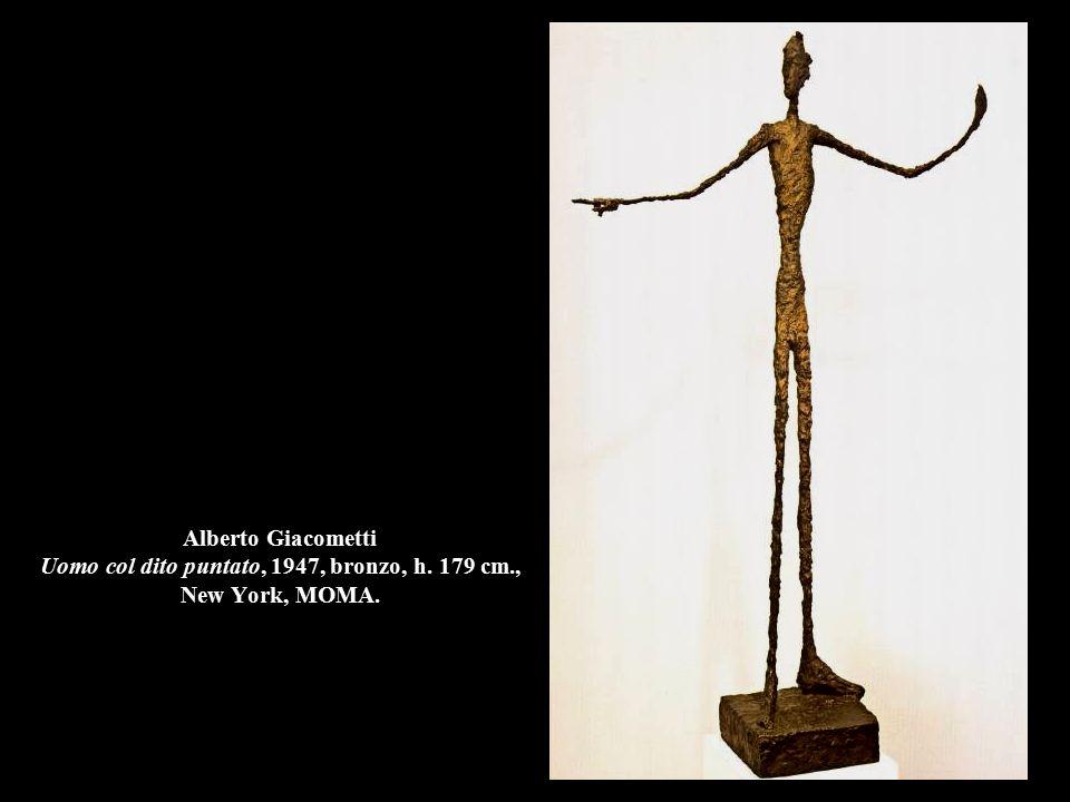 Alberto Giacometti Uomo col dito puntato, 1947, bronzo, h. 179 cm