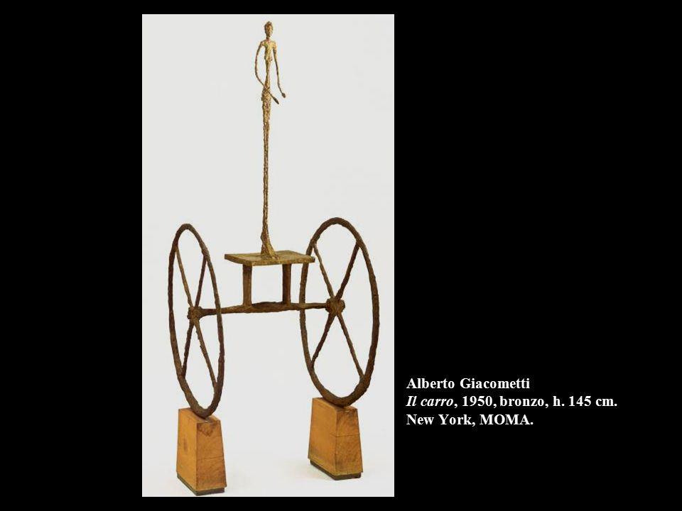 Alberto Giacometti Il carro, 1950, bronzo, h. 145 cm. New York, MOMA.