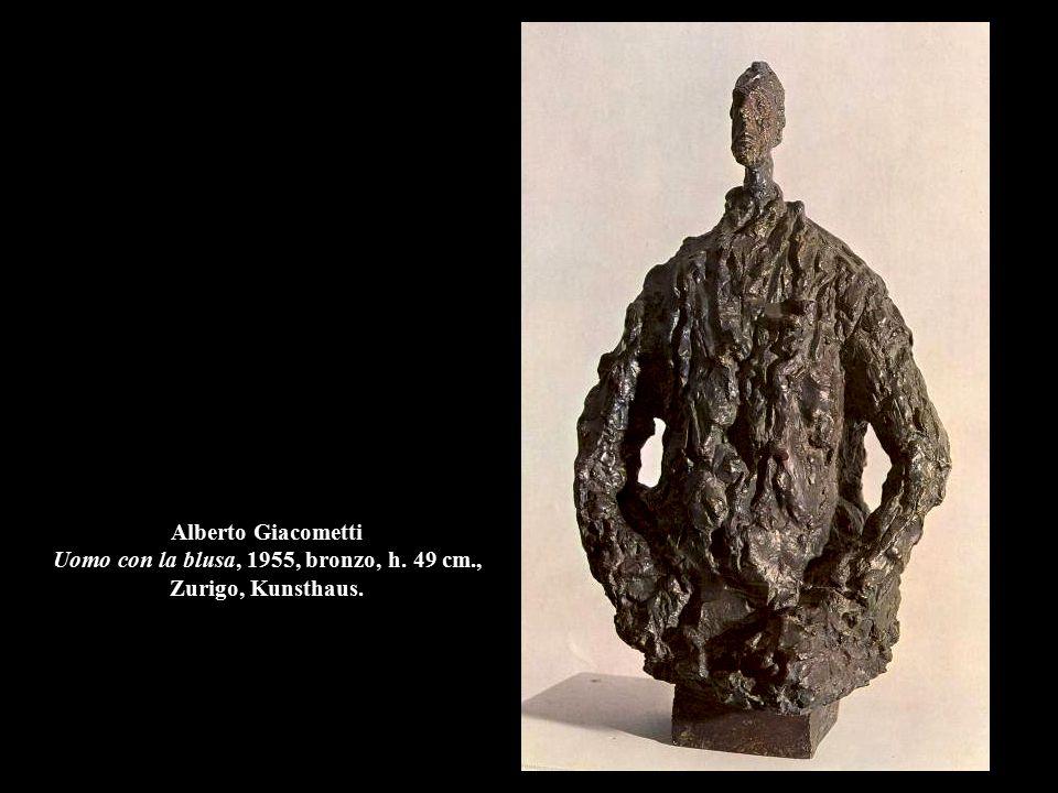 Alberto Giacometti Uomo con la blusa, 1955, bronzo, h. 49 cm