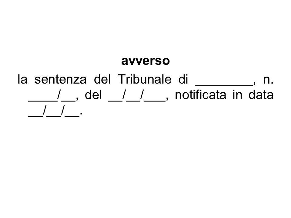 avverso la sentenza del Tribunale di ________, n