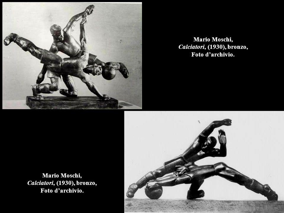 Mario Moschi, Calciatori, (1930), bronzo, Foto d'archivio.
