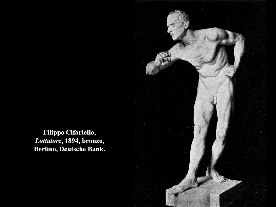 Filippo Cifariello, Lottatore, 1894, bronzo, Berlino, Deutsche Bank.