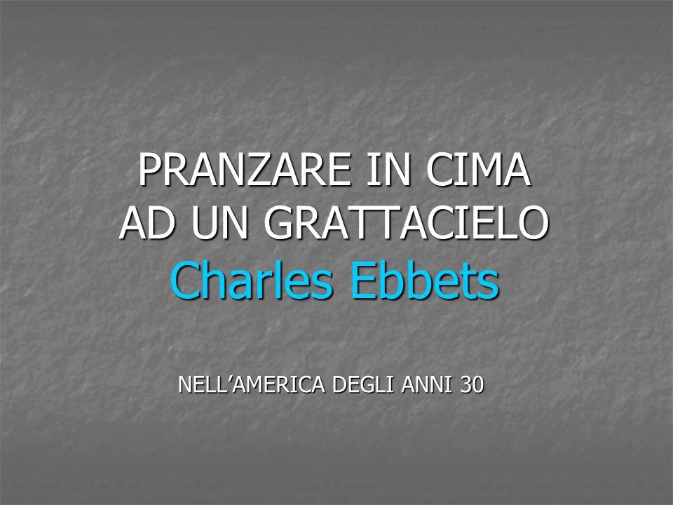 PRANZARE IN CIMA AD UN GRATTACIELO Charles Ebbets