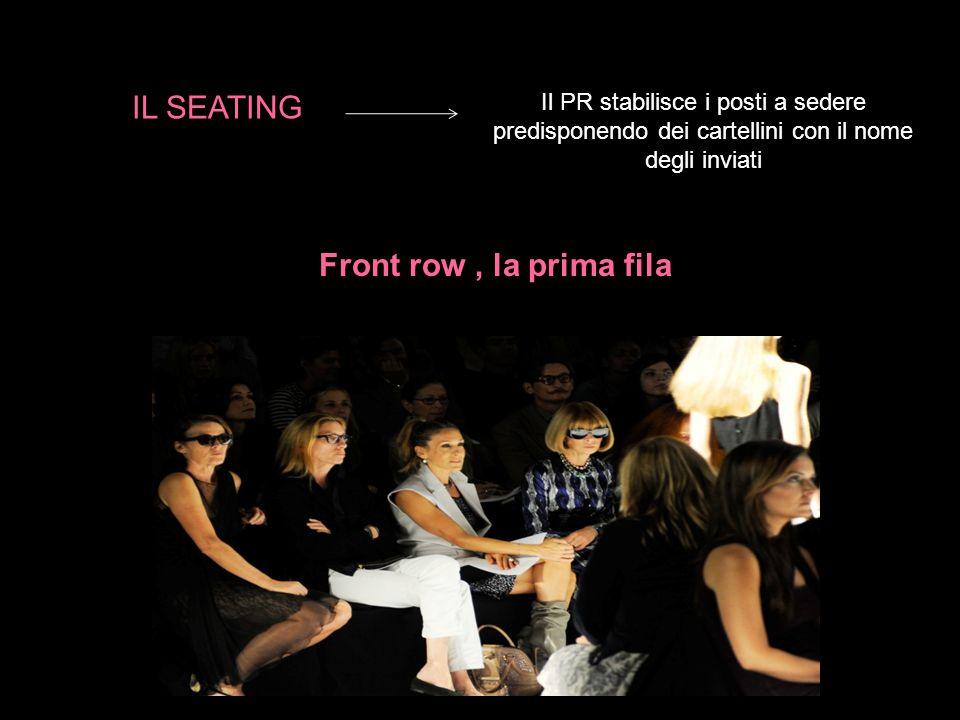 IL SEATING Front row , la prima fila