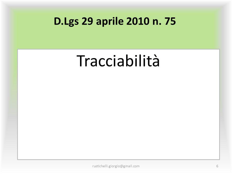 D.Lgs 29 aprile 2010 n. 75 Tracciabilità rustichelli.giorgio@gmail.com