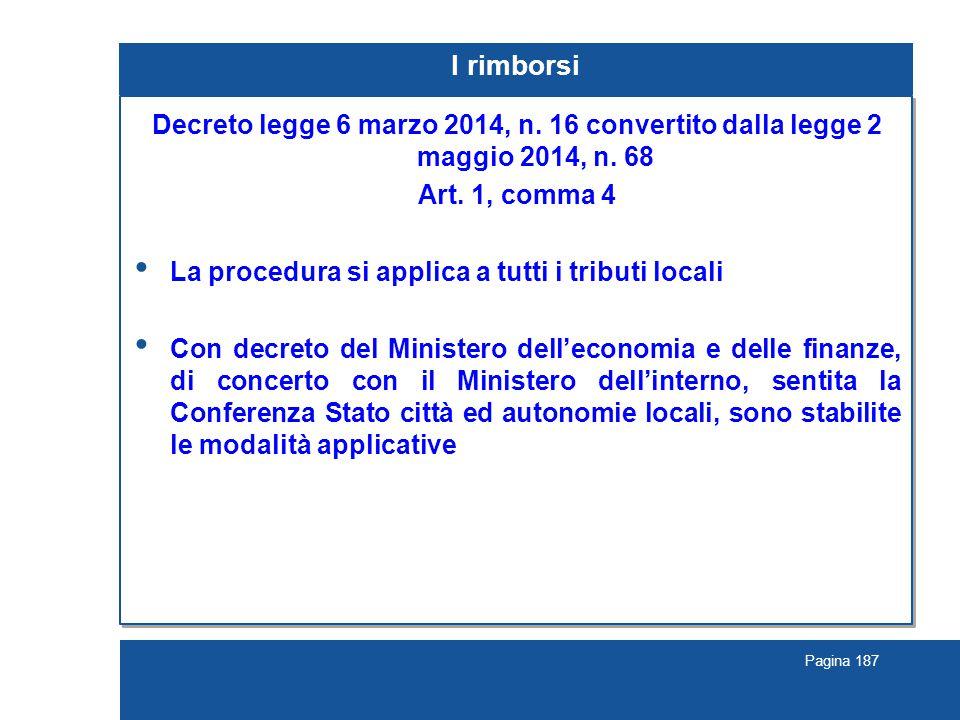 I rimborsi Decreto legge 6 marzo 2014, n. 16 convertito dalla legge 2 maggio 2014, n. 68. Art. 1, comma 4.