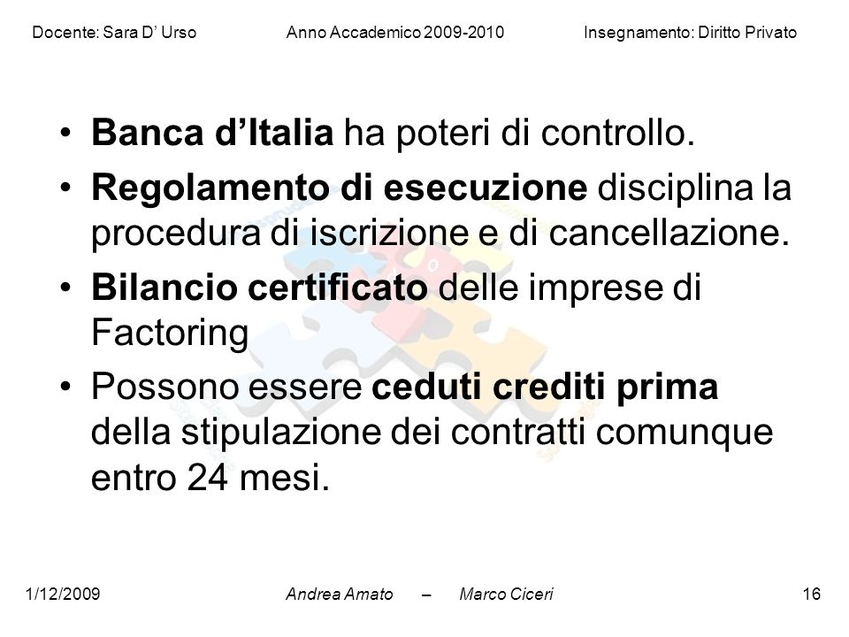 Banca d'Italia ha poteri di controllo.