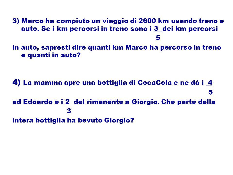 4) La mamma apre una bottiglia di CocaCola e ne dà i 4