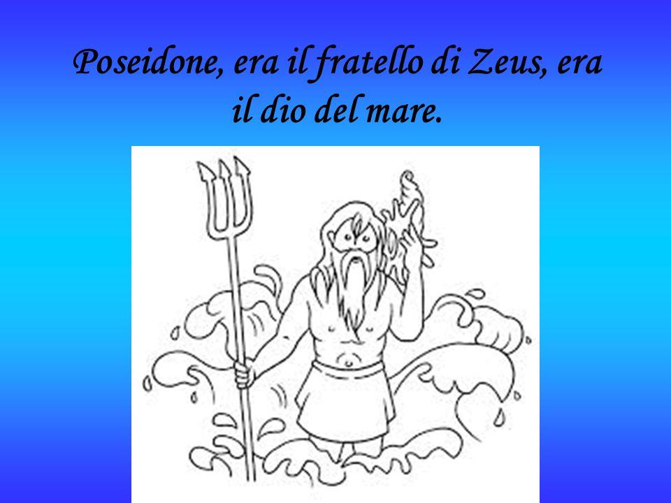 Poseidone, era il fratello di Zeus, era il dio del mare.