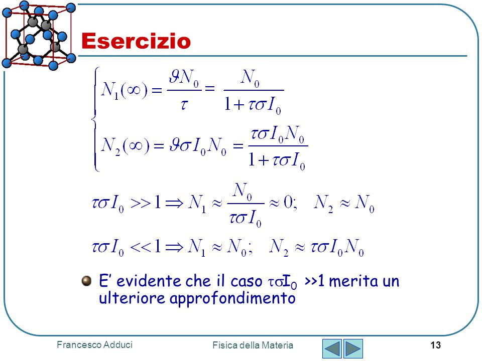 Esercizio E' evidente che il caso tsI0 >>1 merita un ulteriore approfondimento.