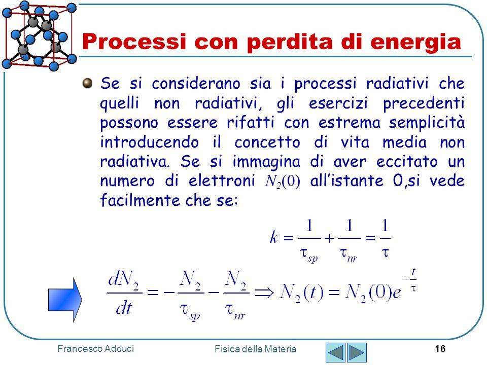 Processi con perdita di energia