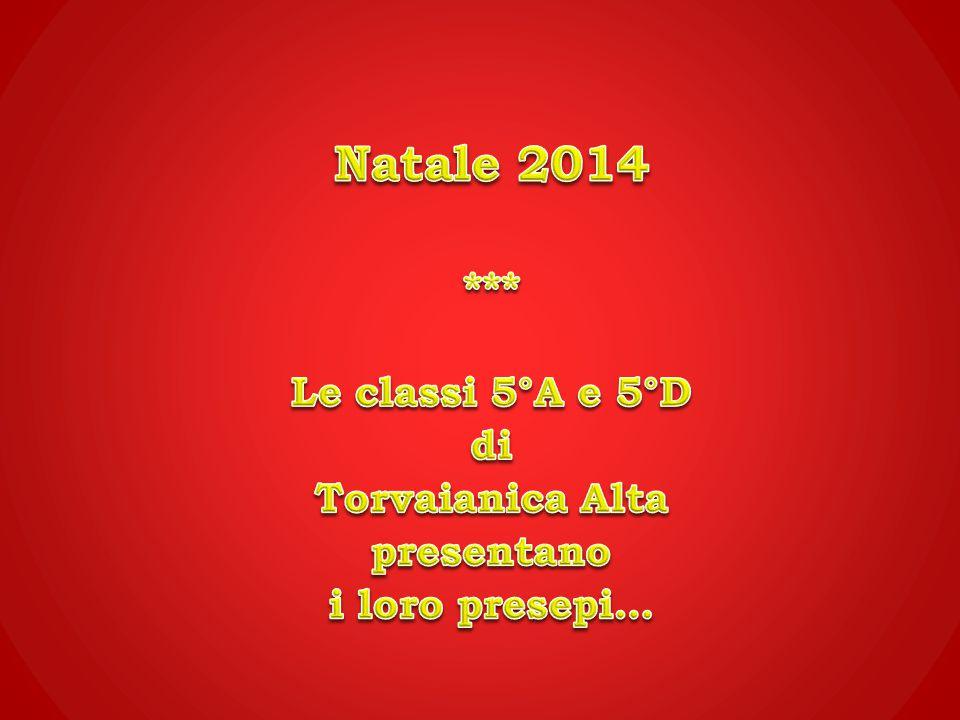 Natale 2014 *** Le classi 5°A e 5°D di Torvaianica Alta presentano