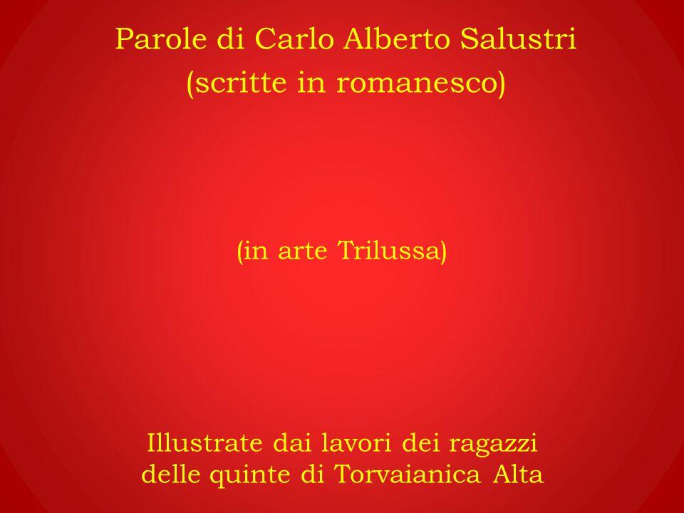 Parole di Carlo Alberto Salustri (scritte in romanesco)