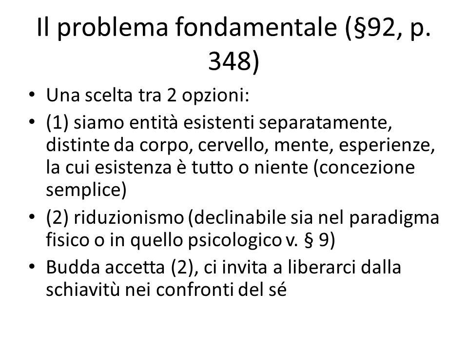 Il problema fondamentale (§92, p. 348)
