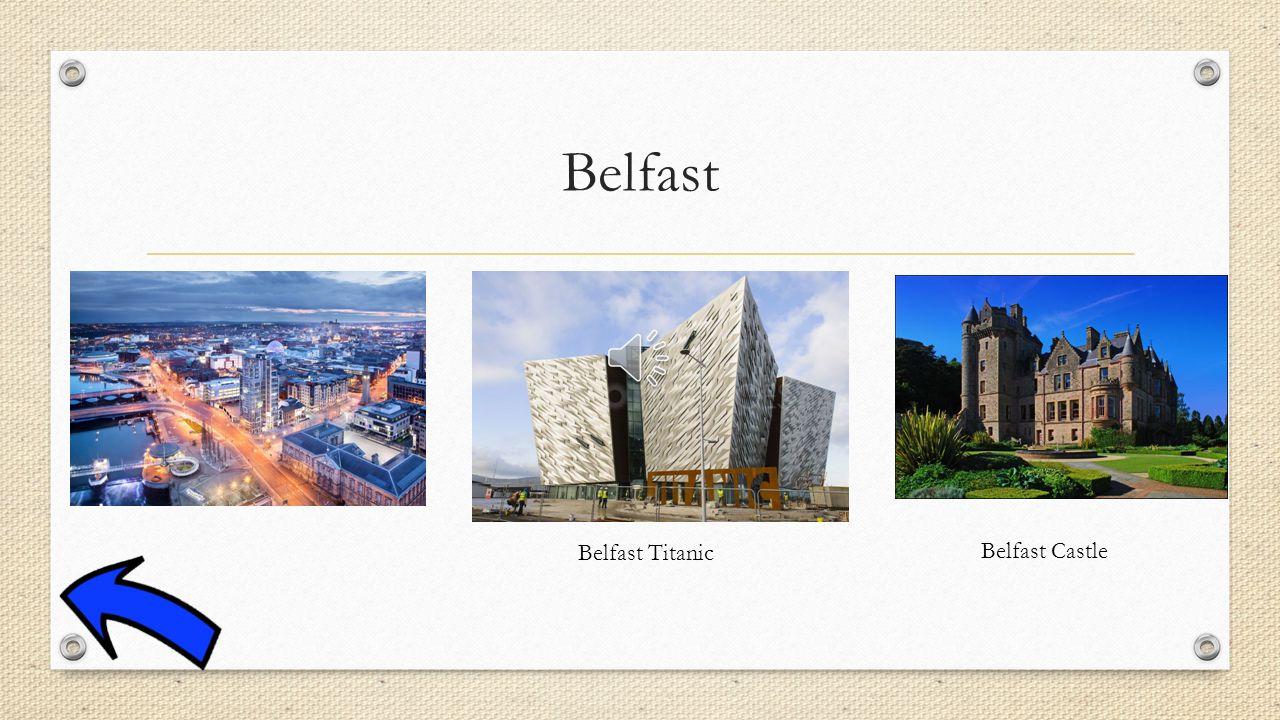 Belfast Belfast Titanic Belfast Castle