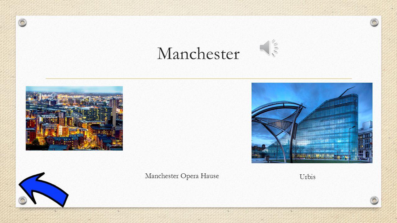 Manchester Manchester Opera Hause Urbis