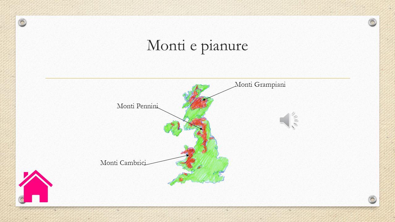Monti e pianure Monti Grampiani Monti Pennini Monti Cambrici