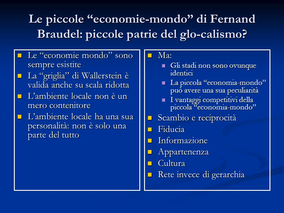 Le piccole economie-mondo di Fernand Braudel: piccole patrie del glo-calismo