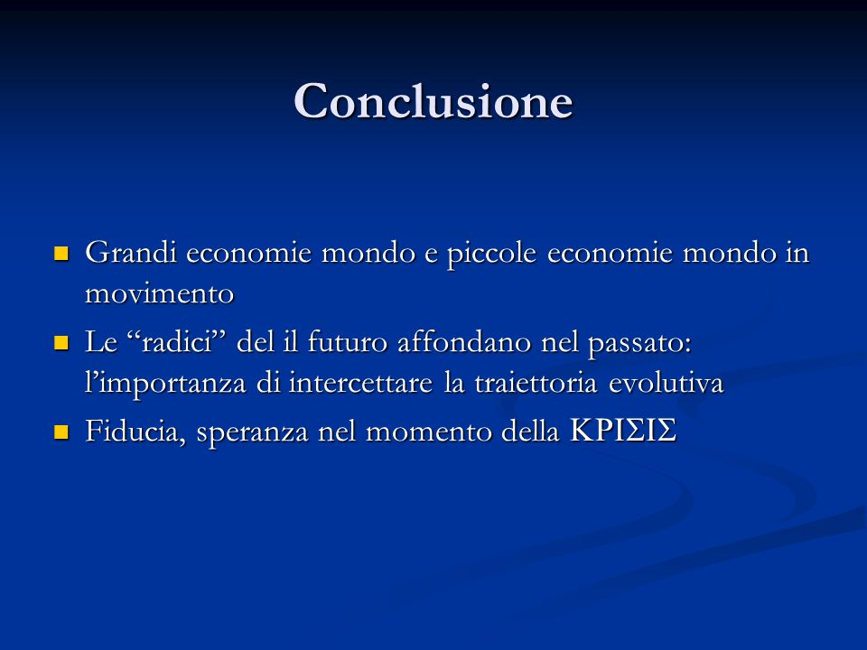 Conclusione Grandi economie mondo e piccole economie mondo in movimento.
