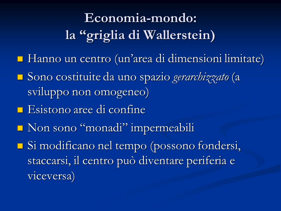 Economia-mondo: la griglia di Wallerstein)