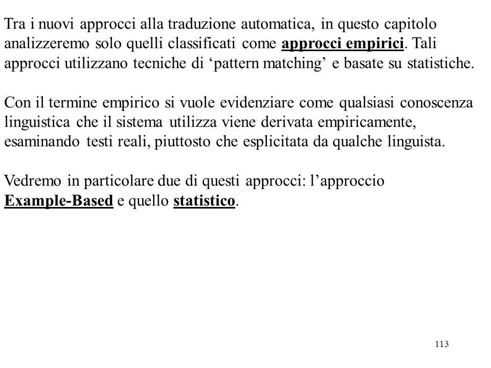 Tra i nuovi approcci alla traduzione automatica, in questo capitolo