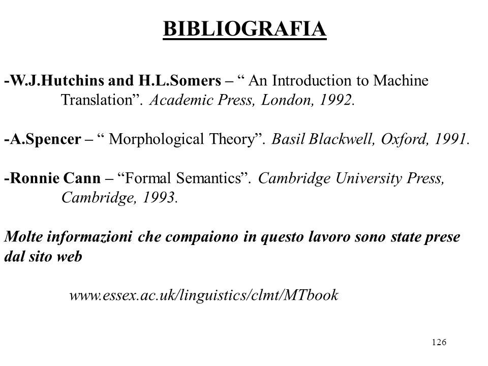 BIBLIOGRAFIA -W.J.Hutchins and H.L.Somers – An Introduction to Machine. Translation . Academic Press, London, 1992.