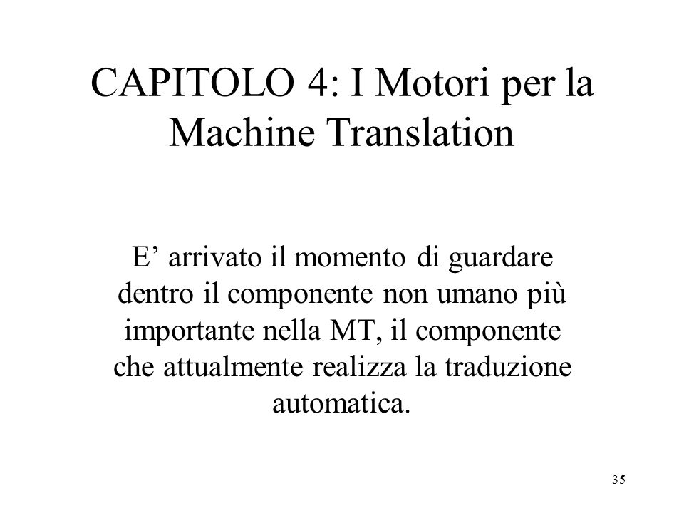 CAPITOLO 4: I Motori per la Machine Translation