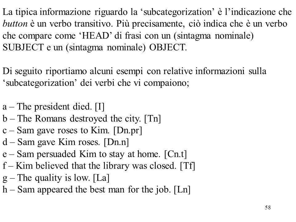 La tipica informazione riguardo la 'subcategorization' è l'indicazione che
