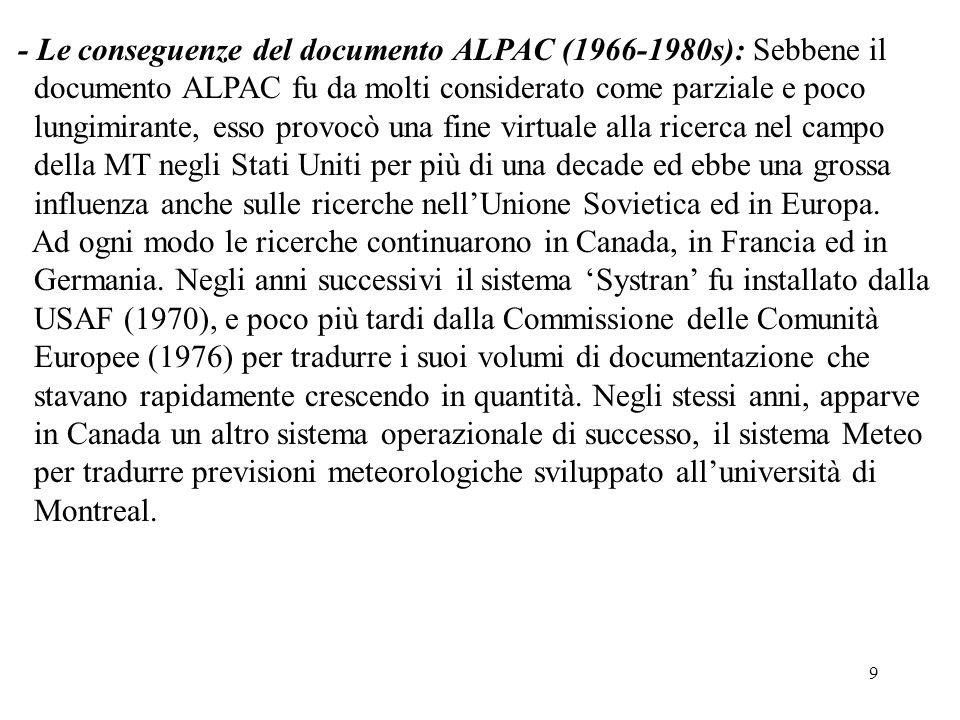 - Le conseguenze del documento ALPAC (1966-1980s): Sebbene il