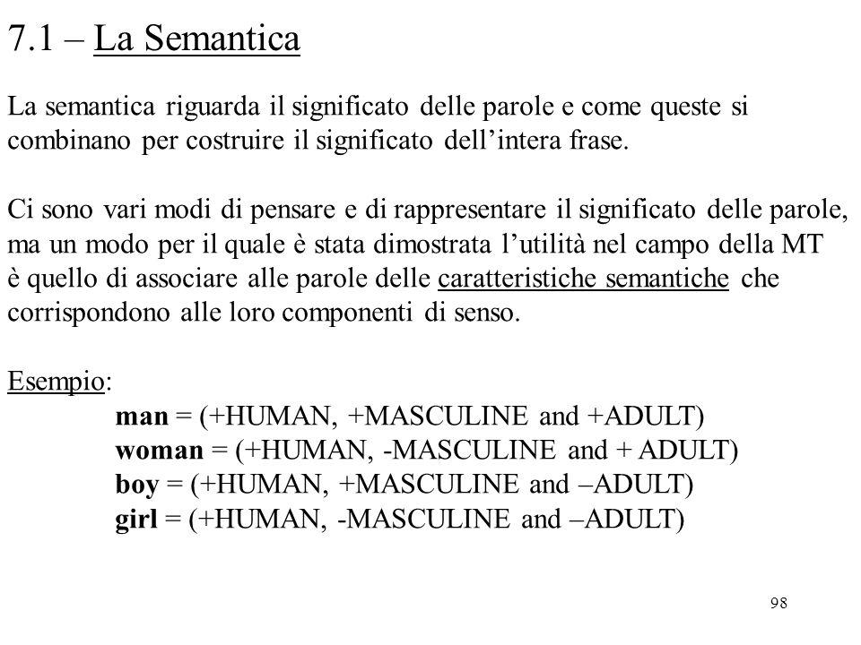 7.1 – La Semantica La semantica riguarda il significato delle parole e come queste si. combinano per costruire il significato dell'intera frase.